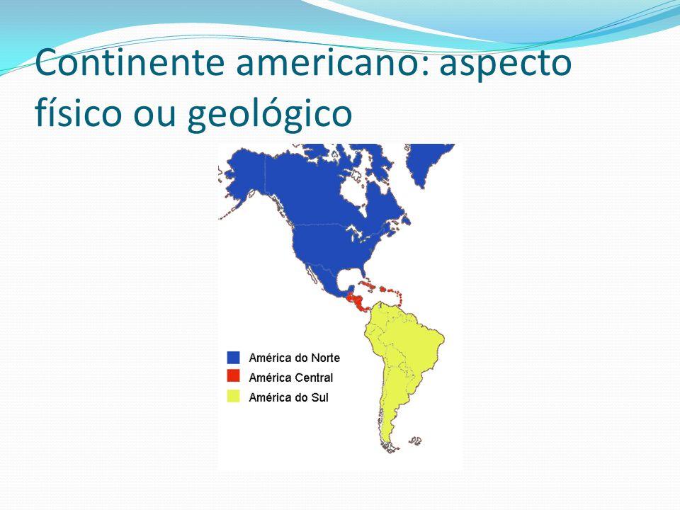 Continente americano: aspecto físico ou geológico
