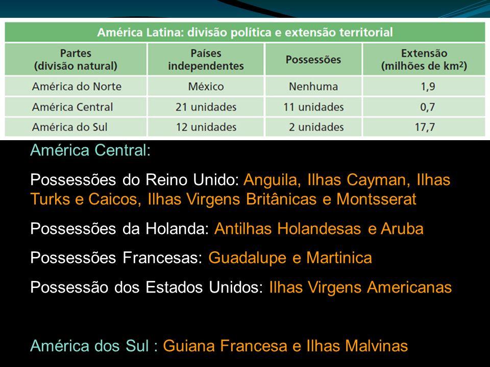 América Central: Possessões do Reino Unido: Anguila, Ilhas Cayman, Ilhas Turks e Caicos, Ilhas Virgens Britânicas e Montsserat.