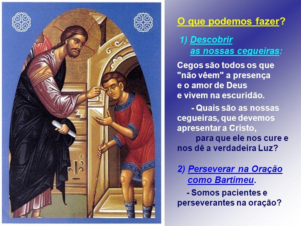 O que podemos fazer as nossas cegueiras: 2) Perseverar na Oração