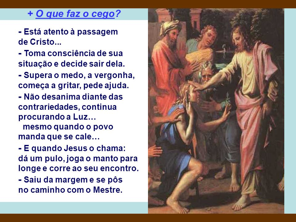 - Está atento à passagem de Cristo...