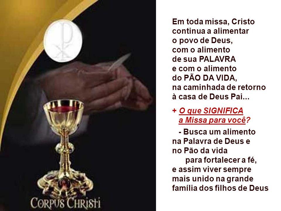 Em toda missa, Cristo continua a alimentar