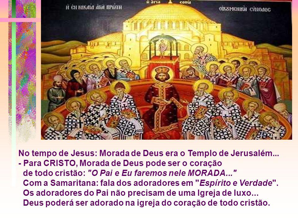 No tempo de Jesus: Morada de Deus era o Templo de Jerusalém...