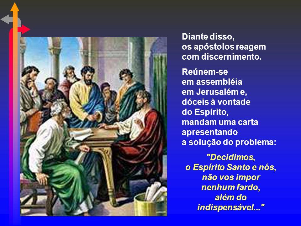 Diante disso, os apóstolos reagem com discernimento.