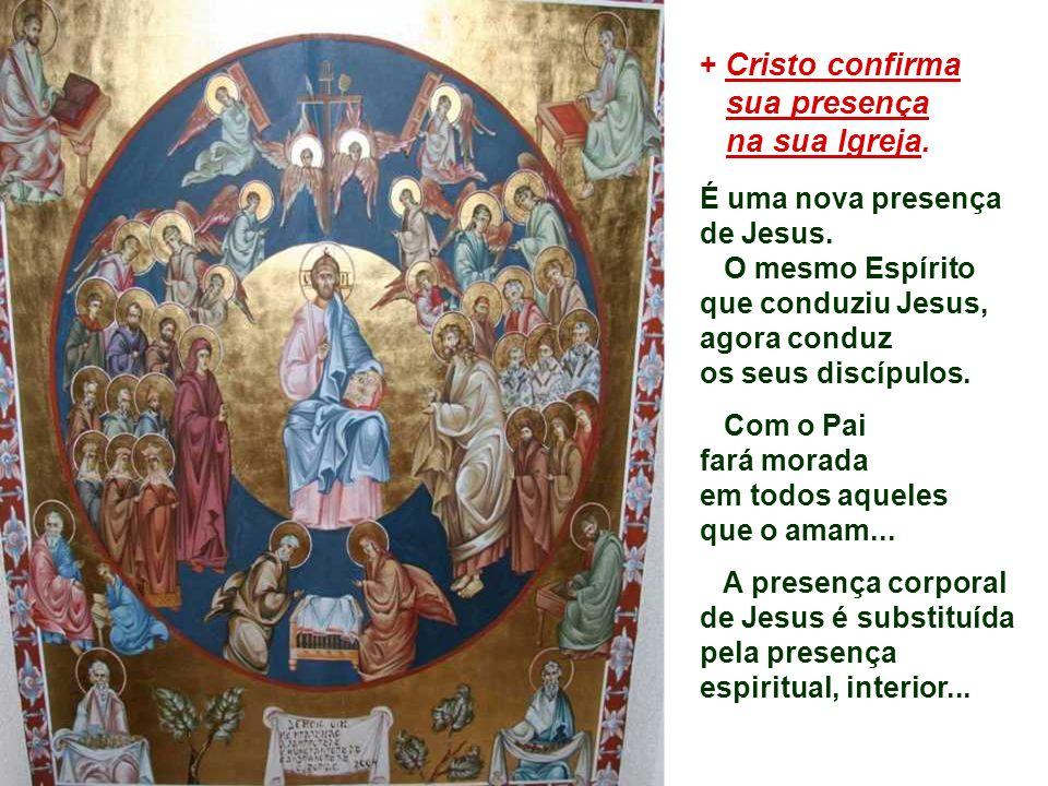 sua presença na sua Igreja. + Cristo confirma