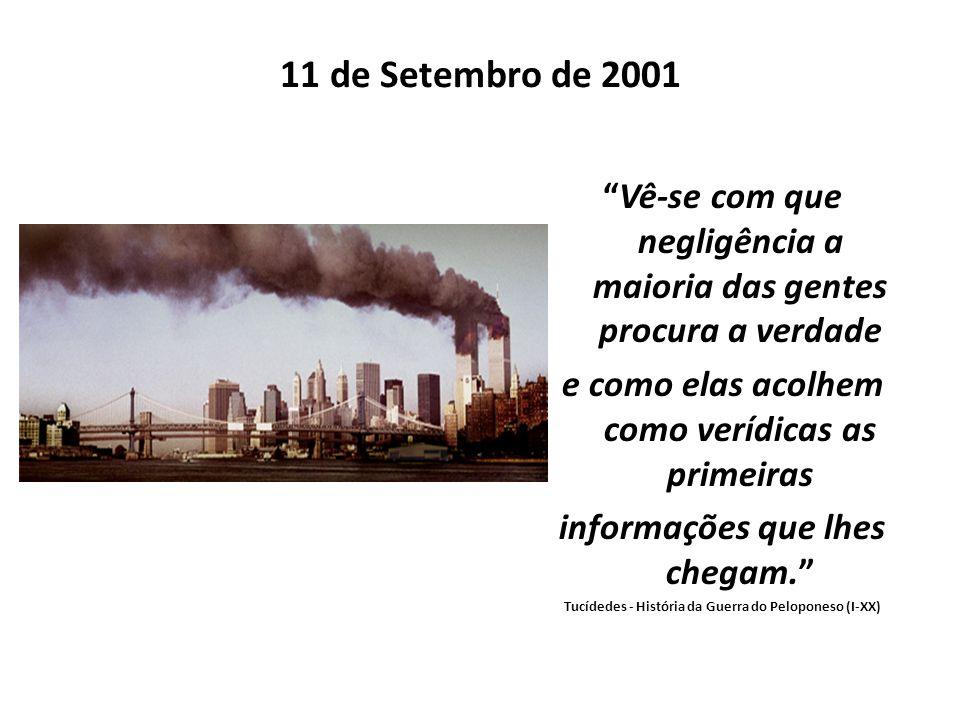 11 de Setembro de 2001 Vê-se com que negligência a maioria das gentes procura a verdade. e como elas acolhem como verídicas as primeiras.