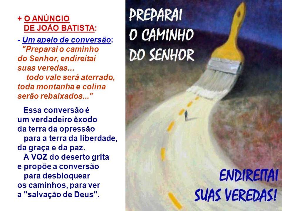 - Um apelo de conversão: Preparai o caminho do Senhor, endireitai