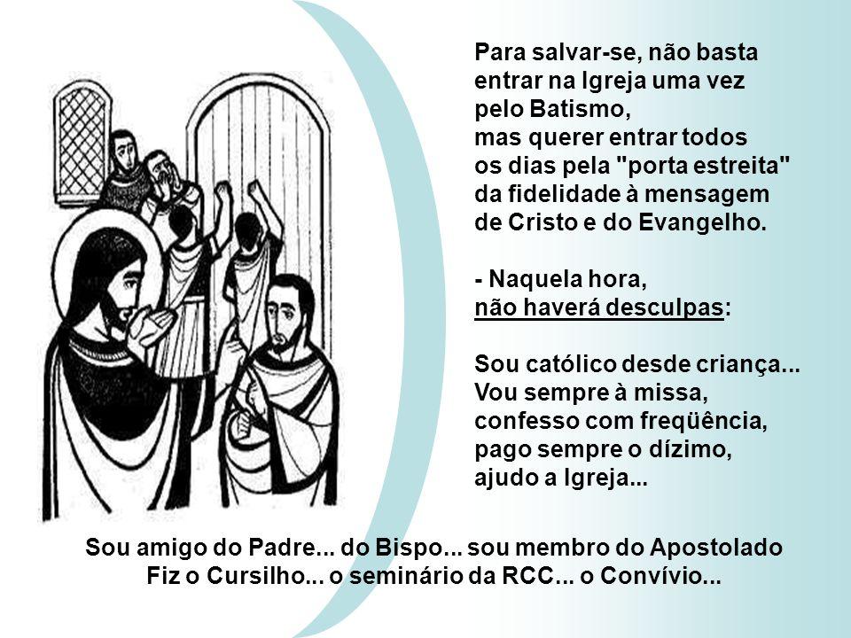 Para salvar-se, não basta entrar na Igreja uma vez pelo Batismo,