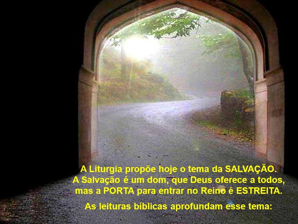 A Liturgia propõe hoje o tema da SALVAÇÃO.