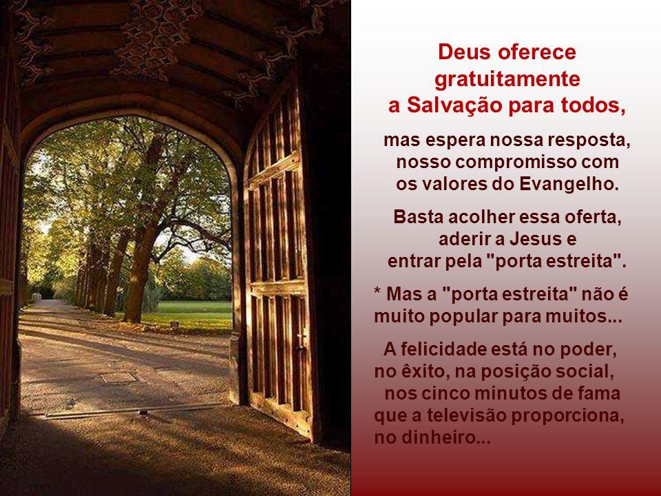 Deus oferece gratuitamente a Salvação para todos,