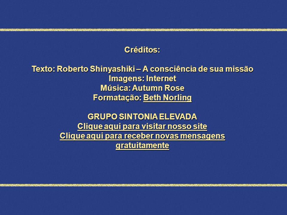 Texto: Roberto Shinyashiki – A consciência de sua missão