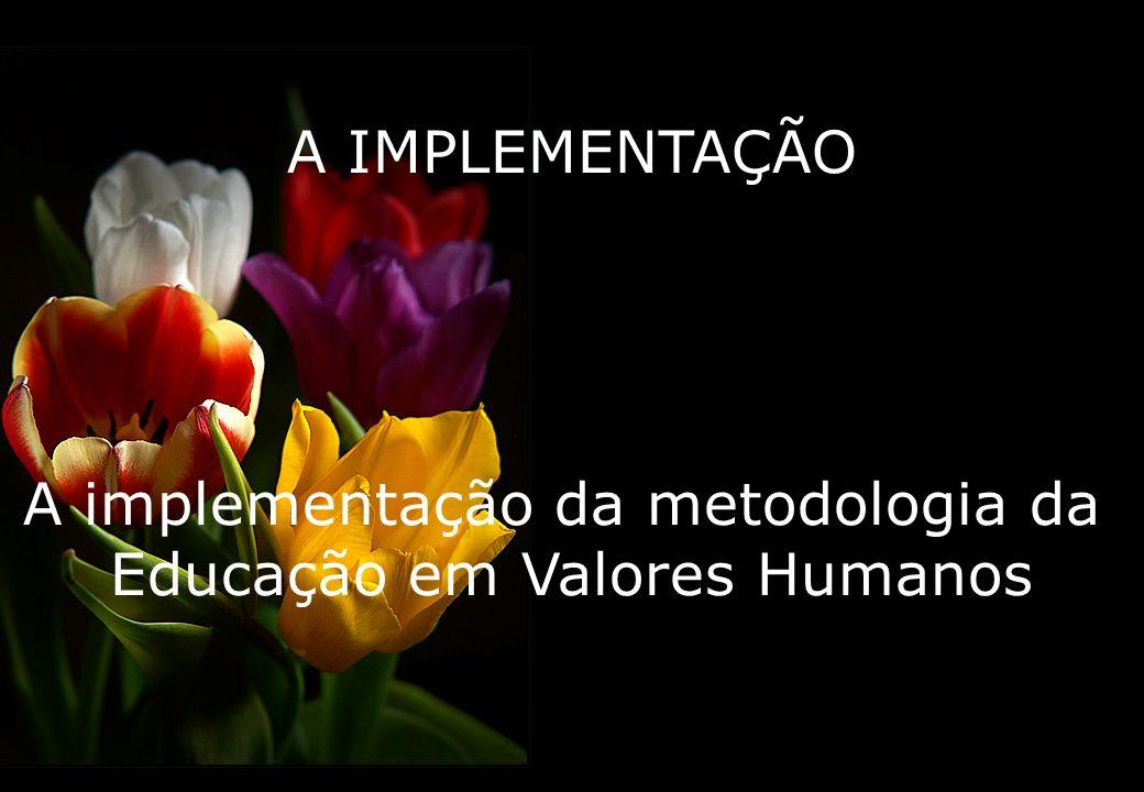 A implementação da metodologia da Educação em Valores Humanos