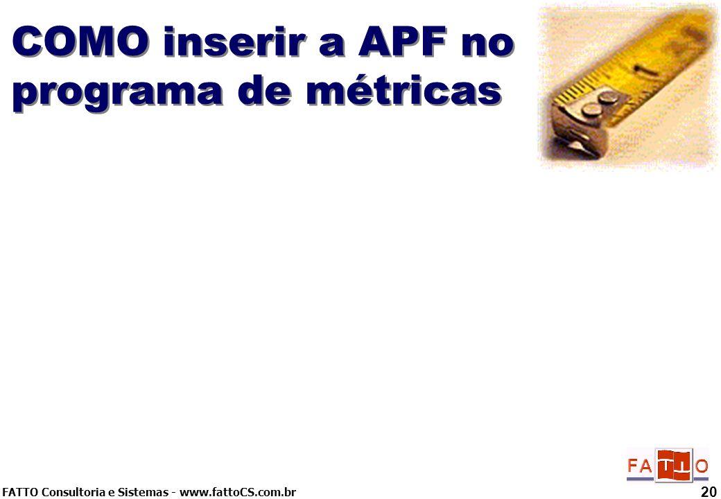 COMO inserir a APF no programa de métricas