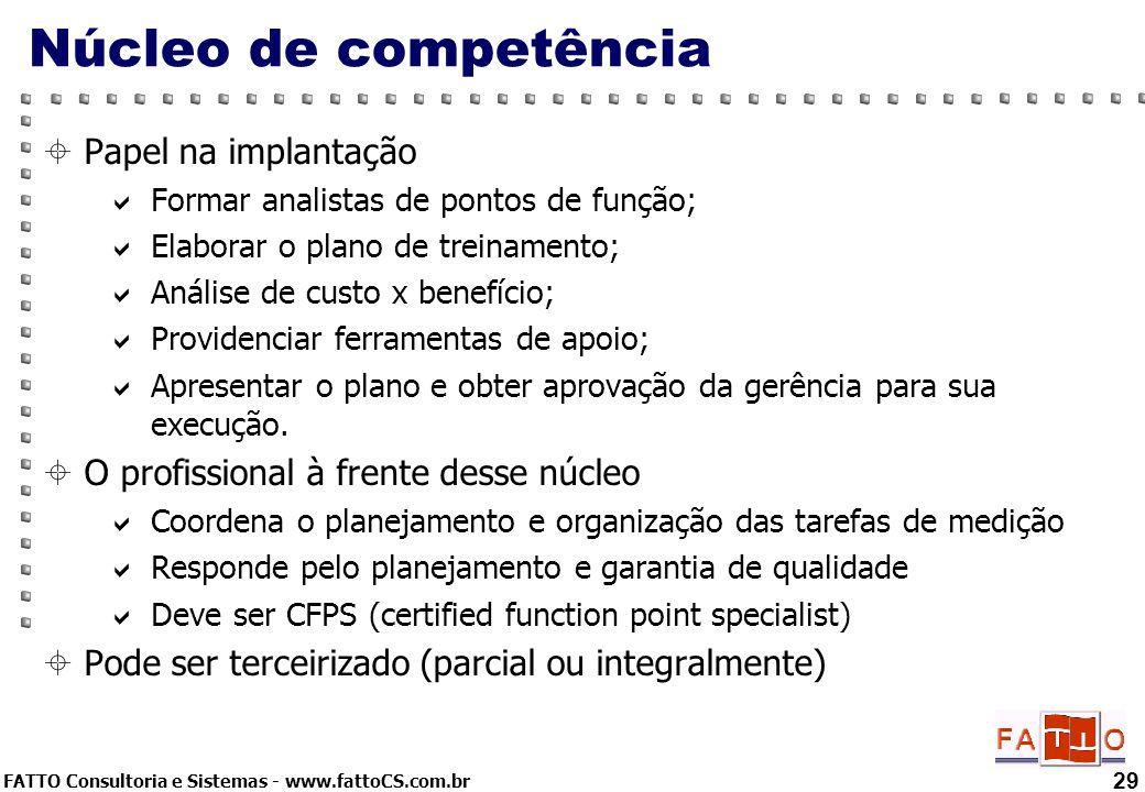 Núcleo de competência Papel na implantação