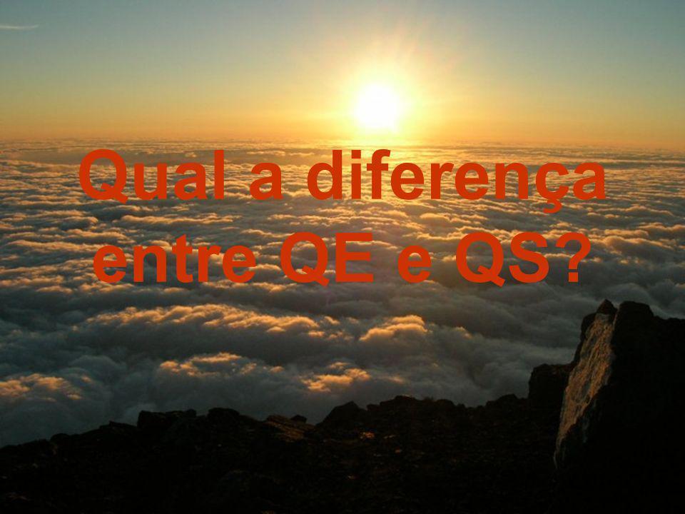 Qual a diferença entre QE e QS