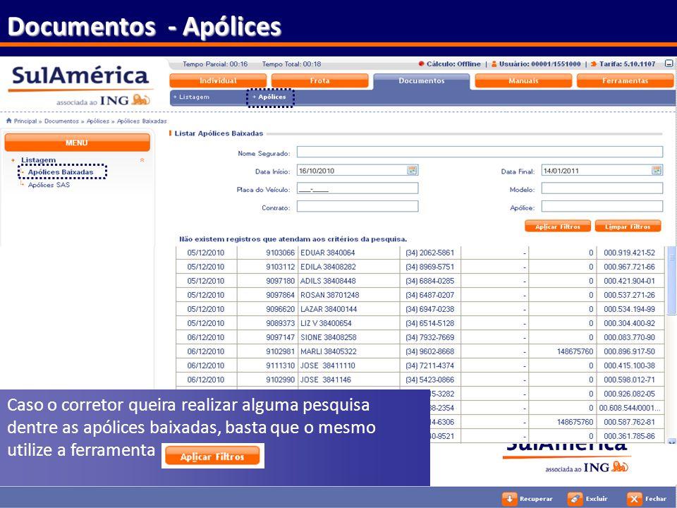 Documentos - Apólices Caso o corretor queira realizar alguma pesquisa dentre as apólices baixadas, basta que o mesmo utilize a ferramenta.