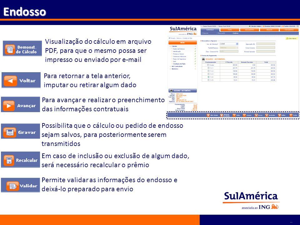 Endosso Visualização do cálculo em arquivo PDF, para que o mesmo possa ser impresso ou enviado por e-mail.
