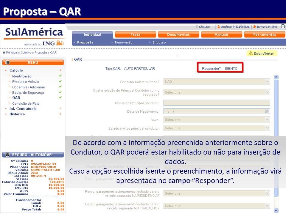 Proposta – QAR De acordo com a informação preenchida anteriormente sobre o Condutor, o QAR poderá estar habilitado ou não para inserção de dados.