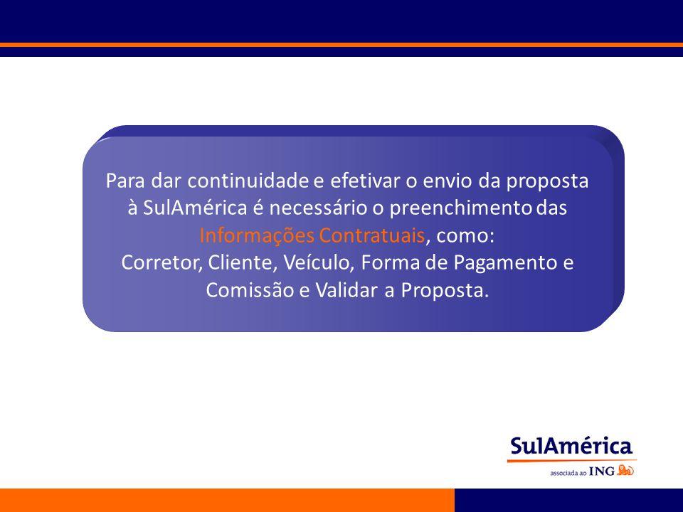 Para dar continuidade e efetivar o envio da proposta à SulAmérica é necessário o preenchimento das Informações Contratuais, como: