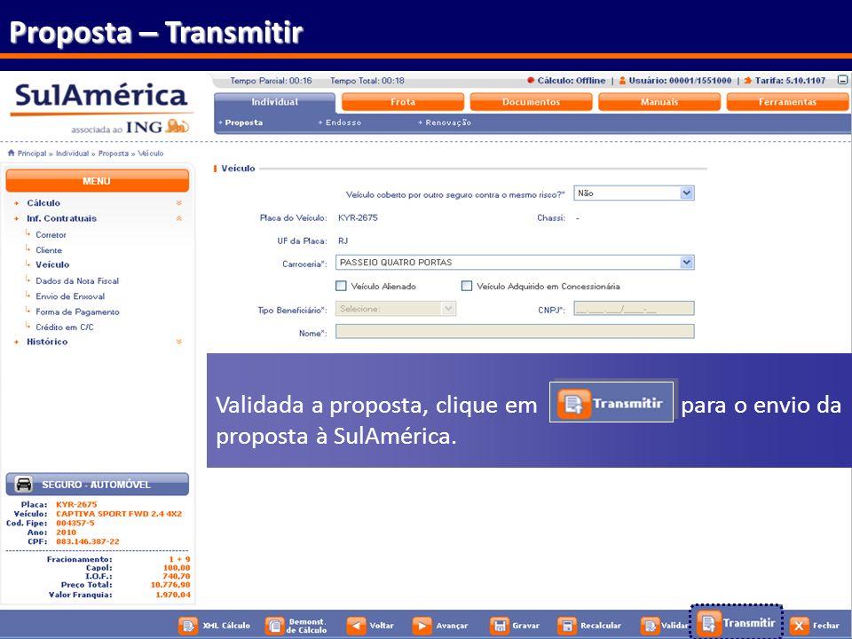 Proposta – Transmitir Validada a proposta, clique em para o envio da proposta à SulAmérica.