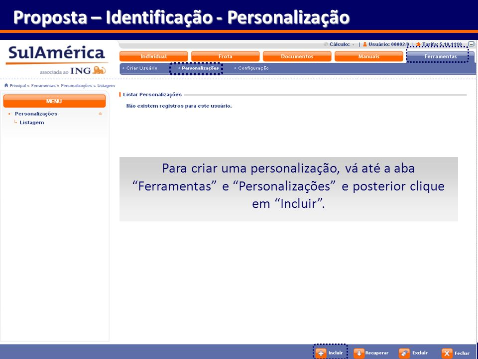 Proposta – Identificação - Personalização