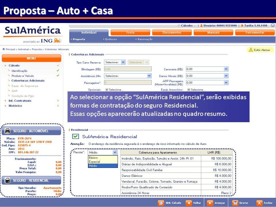 Proposta – Auto + Casa Ao selecionar a opção SulAmérica Residencial , serão exibidas formas de contratação do seguro Residencial.
