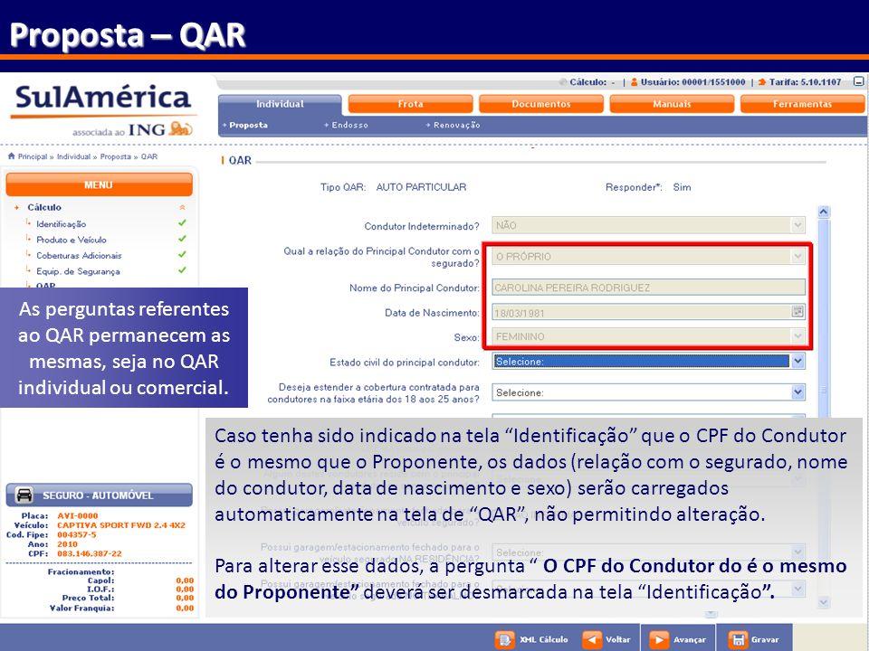 Proposta – QAR As perguntas referentes ao QAR permanecem as mesmas, seja no QAR individual ou comercial.