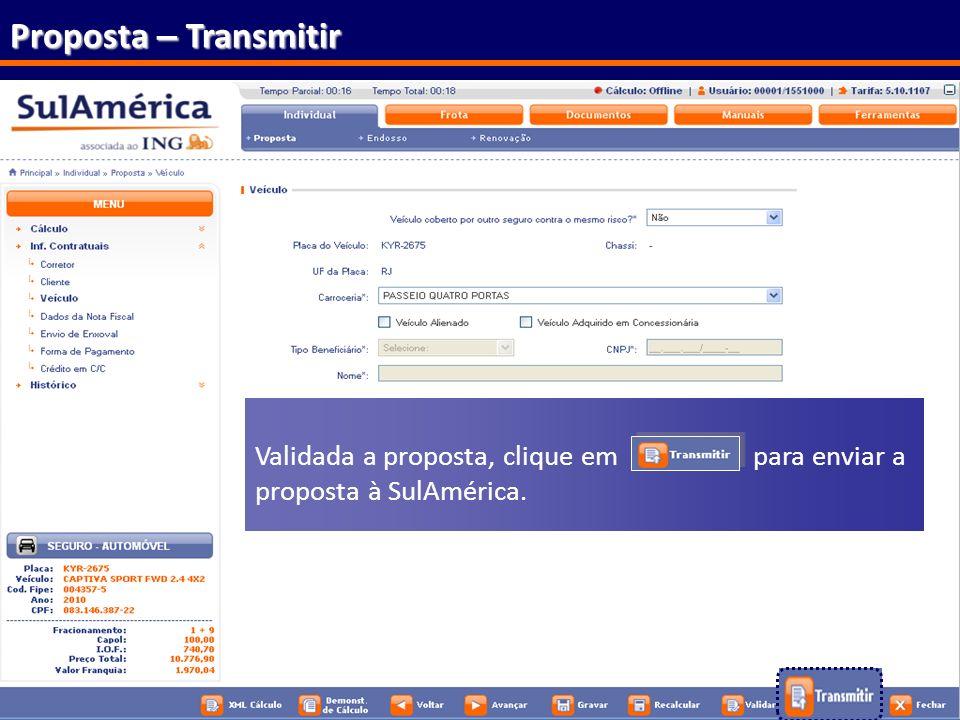 Proposta – Transmitir Validada a proposta, clique em para enviar a proposta à SulAmérica.