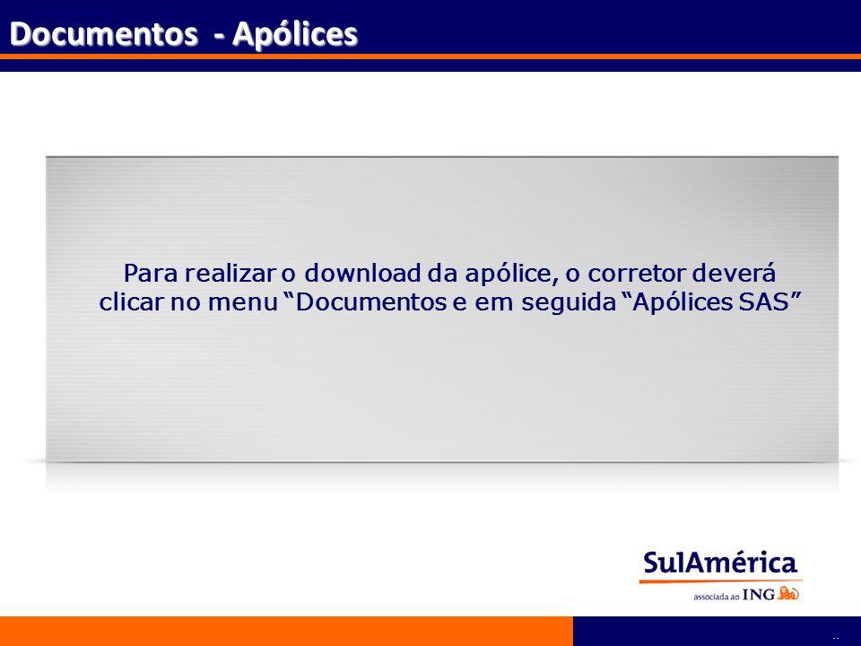 Documentos - Apólices Para realizar o download da apólice, o corretor deverá clicar no menu Documentos e em seguida Apólices SAS