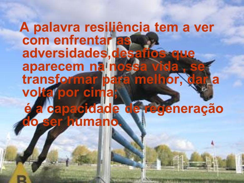 é a capacidade de regeneração do ser humano.