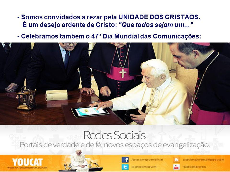 - Somos convidados a rezar pela UNIDADE DOS CRISTÃOS.
