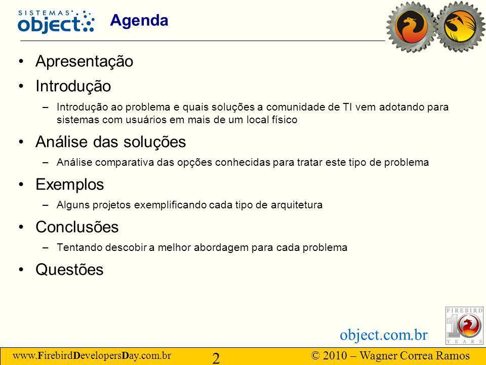 Agenda Apresentação Introdução Análise das soluções Exemplos