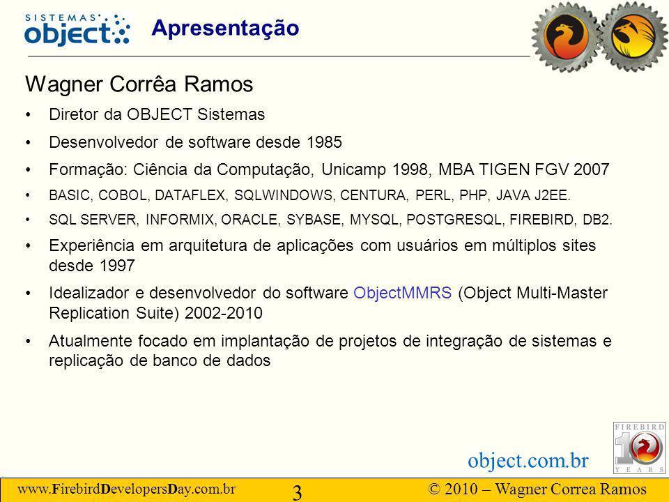 Apresentação Wagner Corrêa Ramos Diretor da OBJECT Sistemas