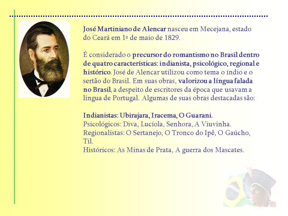 José Martiniano de Alencar nasceu em Mecejana, estado do Ceará em 1º de maio de 1829.