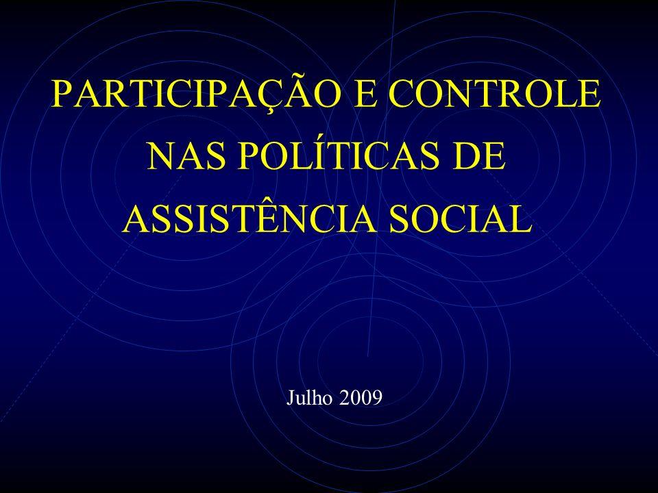 PARTICIPAÇÃO E CONTROLE NAS POLÍTICAS DE ASSISTÊNCIA SOCIAL