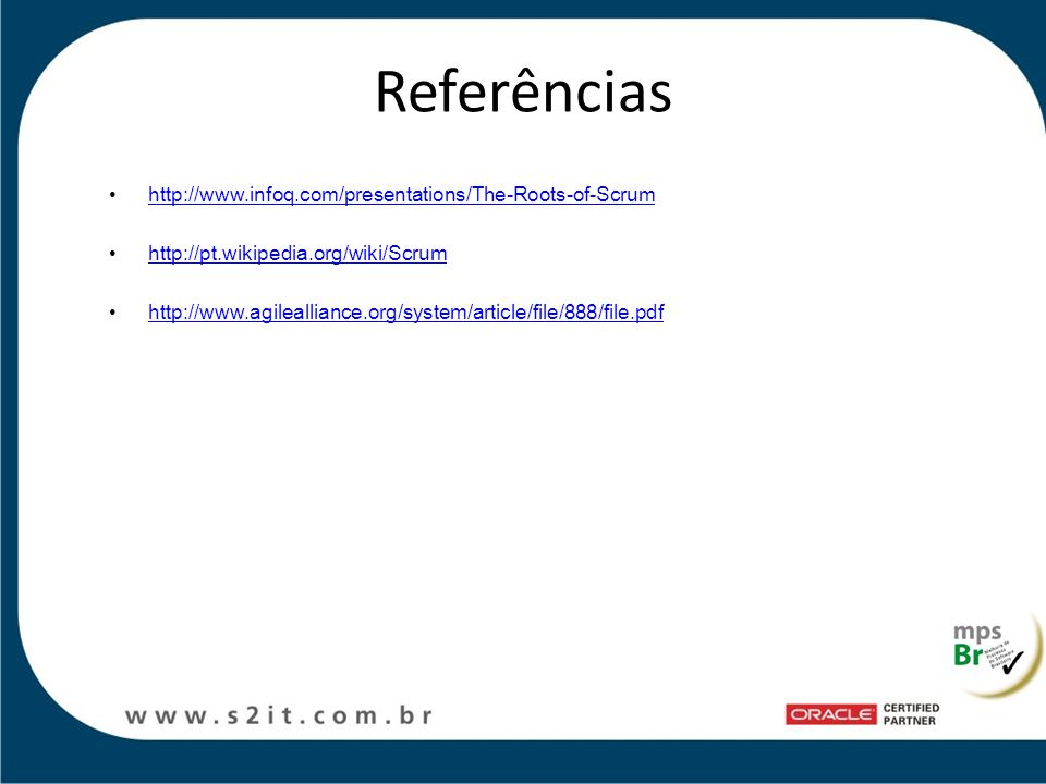 Referências http://www.infoq.com/presentations/The-Roots-of-Scrum