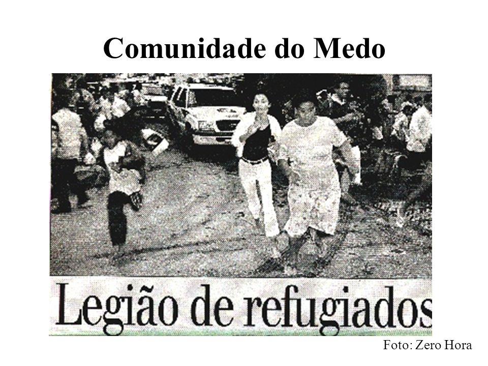 Comunidade do Medo Foto: Zero Hora
