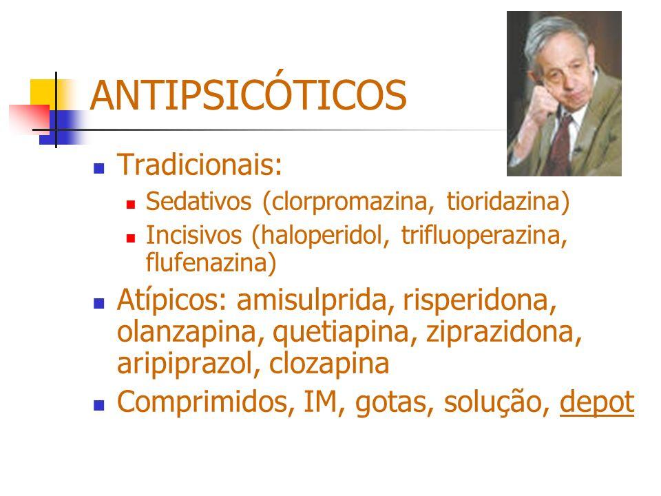 ANTIPSICÓTICOS Tradicionais: