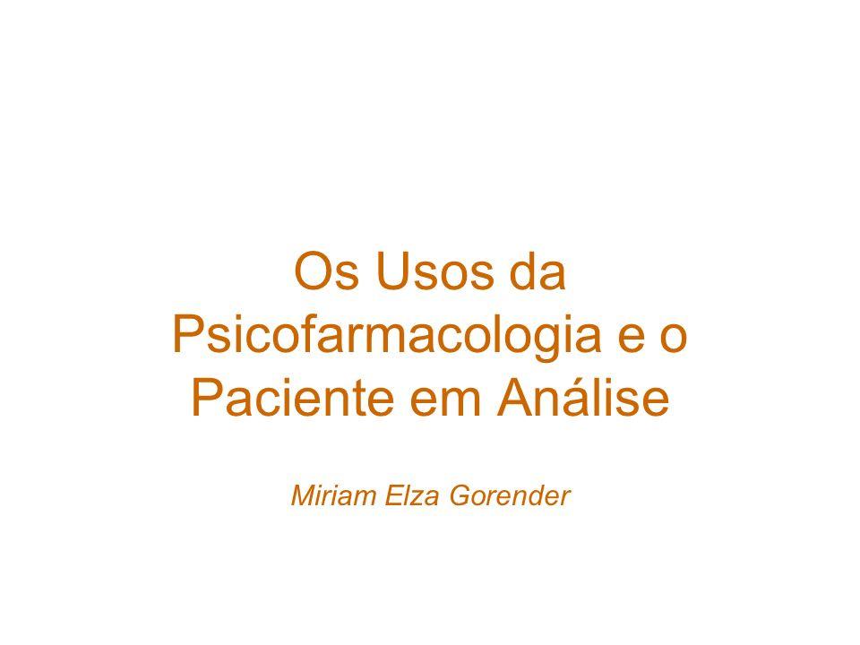 Os Usos da Psicofarmacologia e o Paciente em Análise