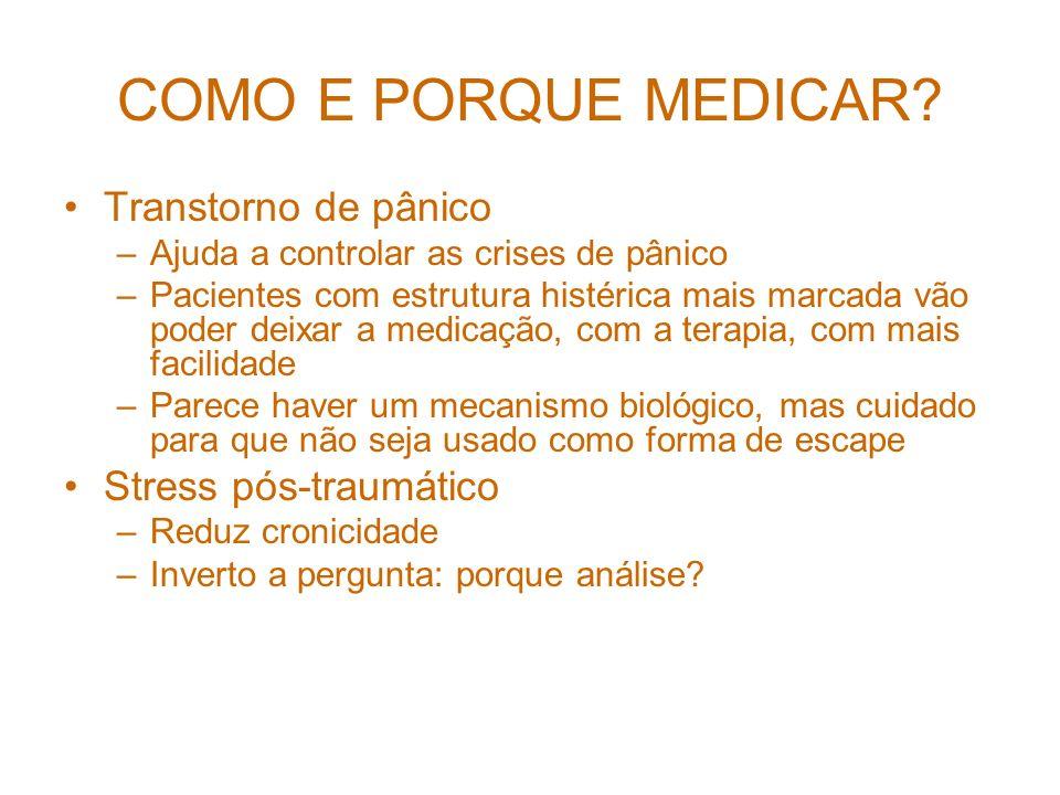 COMO E PORQUE MEDICAR Transtorno de pânico Stress pós-traumático