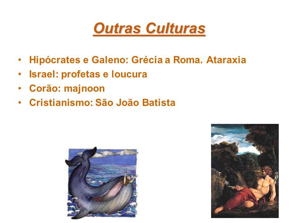 Outras Culturas Hipócrates e Galeno: Grécia a Roma. Ataraxia
