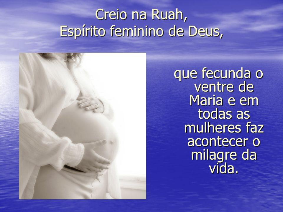 Creio na Ruah, Espírito feminino de Deus,