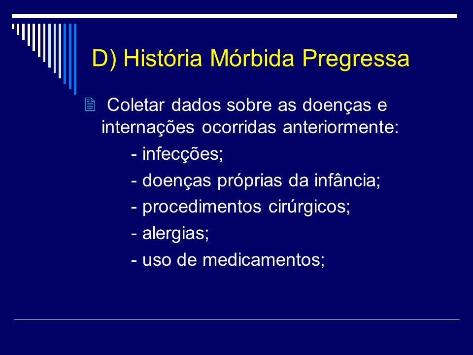 D) História Mórbida Pregressa