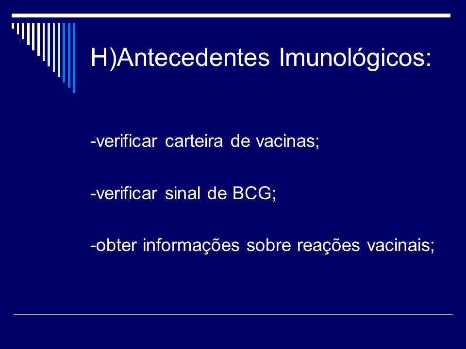 H)Antecedentes Imunológicos: