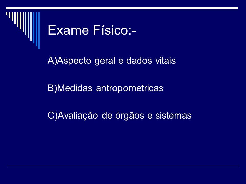 Exame Físico:- A)Aspecto geral e dados vitais