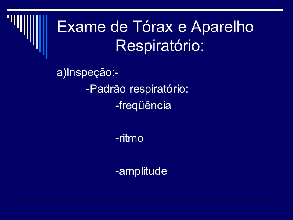 Exame de Tórax e Aparelho Respiratório: