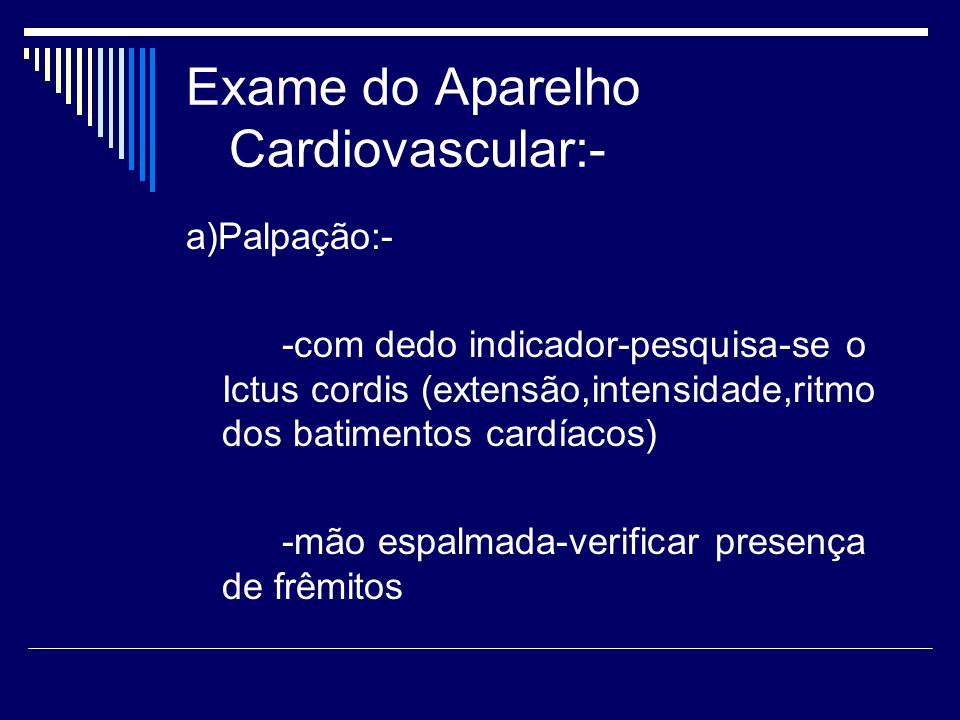 Exame do Aparelho Cardiovascular:-