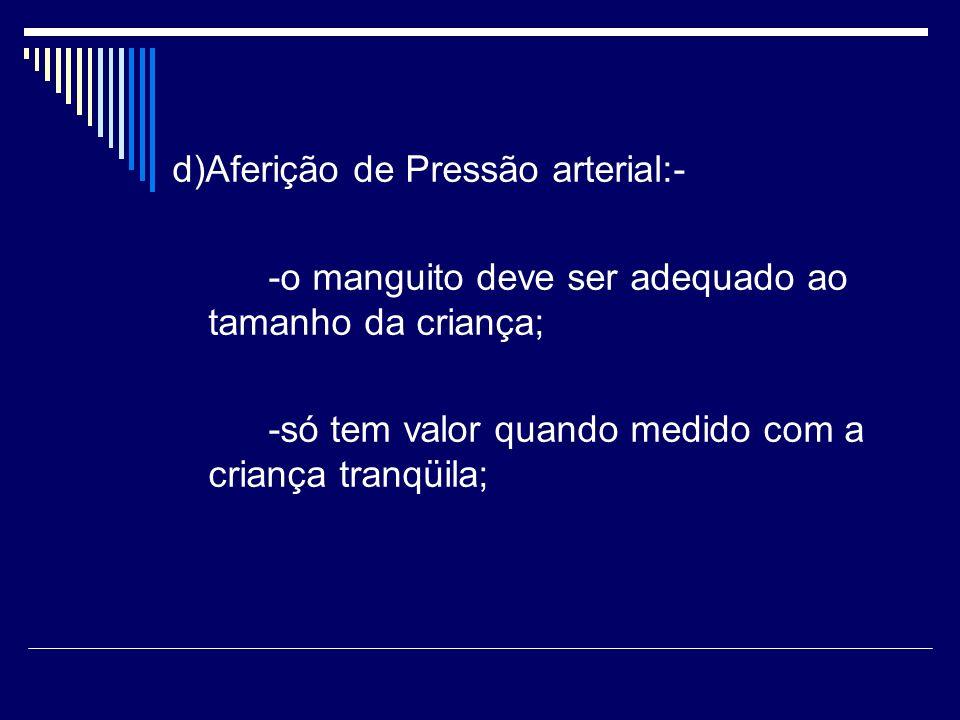 d)Aferição de Pressão arterial:-