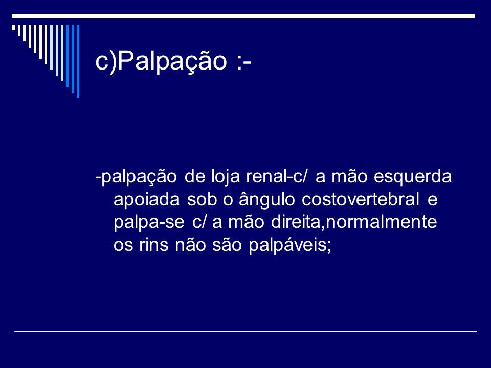 c)Palpação :-