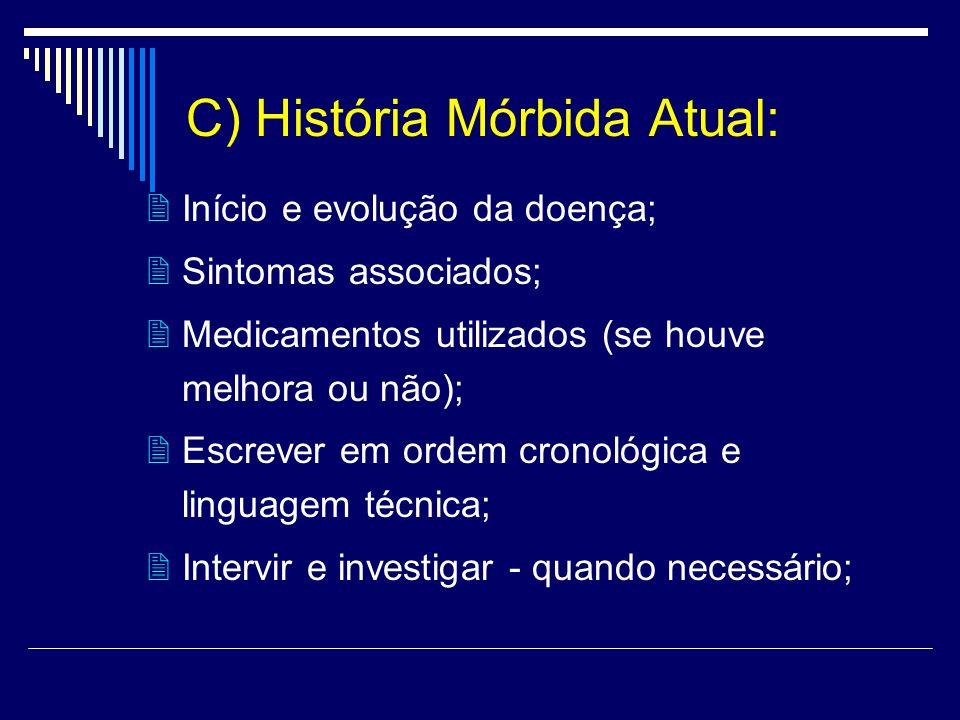 C) História Mórbida Atual: