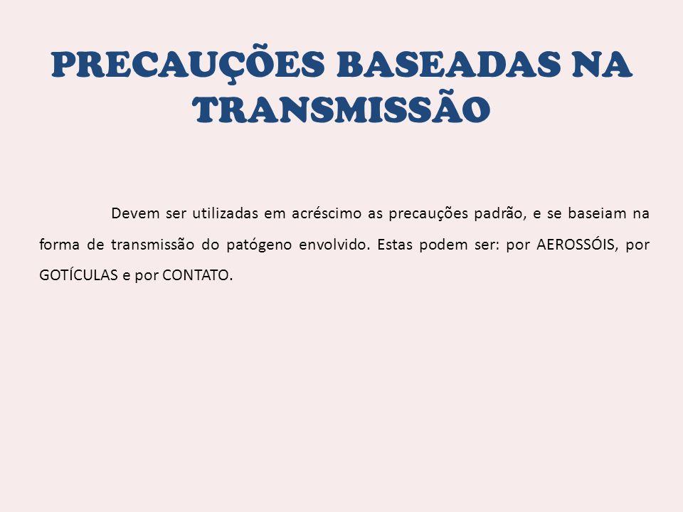 PRECAUÇÕES BASEADAS NA TRANSMISSÃO